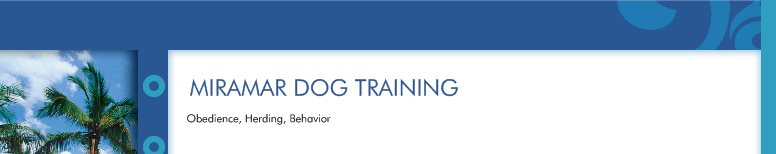 MIRAMAR DOG TRAINING - Obedience, Herding, Behavior